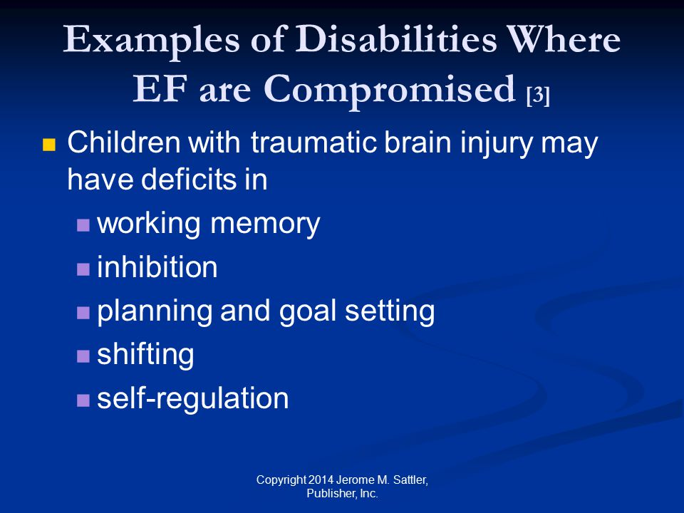 Examples of Disabilities Where EF are Compromised [3]
